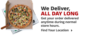 We Deliver. All Day Long. Get your order delivered anytime during normal store hours. Find Your Location!